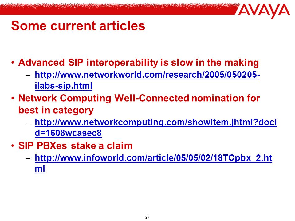 Some current articles Advanced SIP interoperability is slow in the making. http://www.networkworld.com/research/2005/050205-ilabs-sip.html.