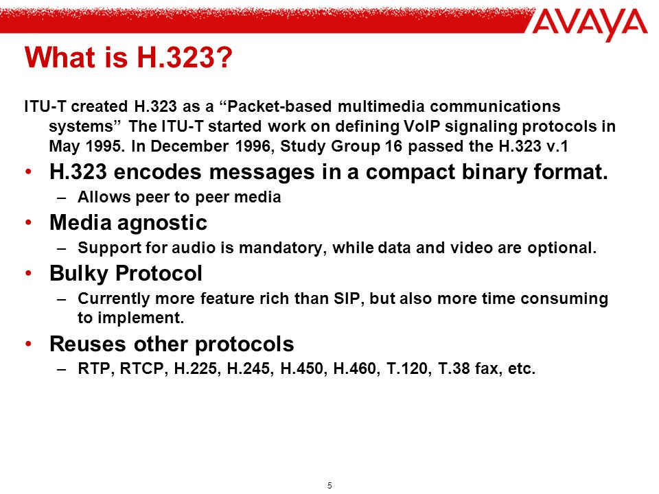 What is H.323 H.323 encodes messages in a compact binary format.