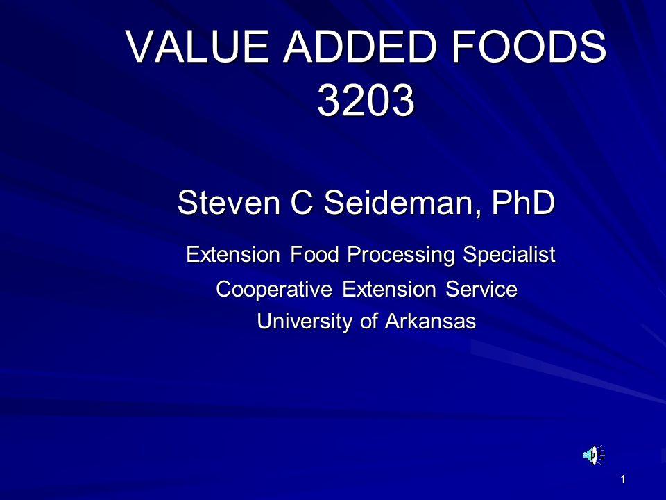 VALUE ADDED FOODS 3203 Steven C Seideman, PhD