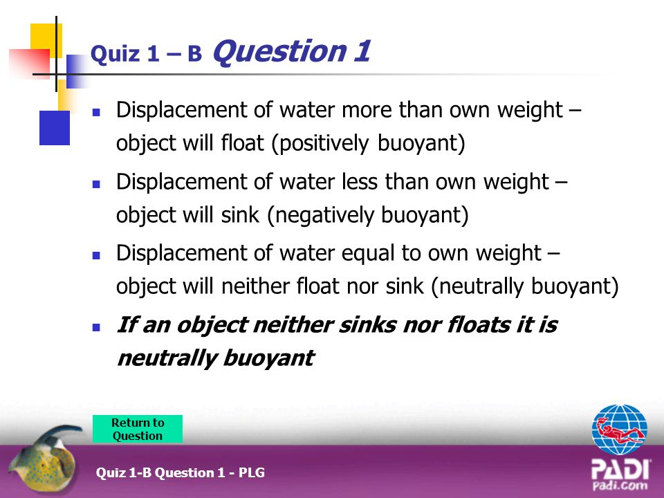 If an object neither sinks nor floats it is neutrally buoyant