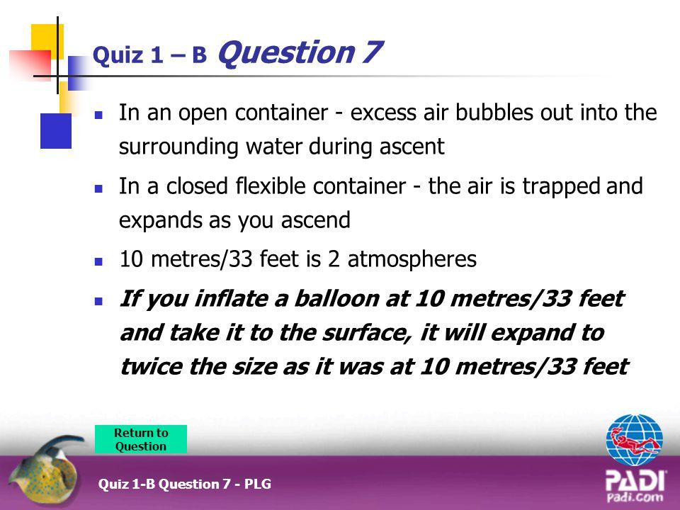 10 metres/33 feet is 2 atmospheres