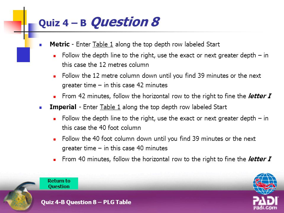 Quiz 4 – B Question 8 Metric - Enter Table 1 along the top depth row labeled Start.