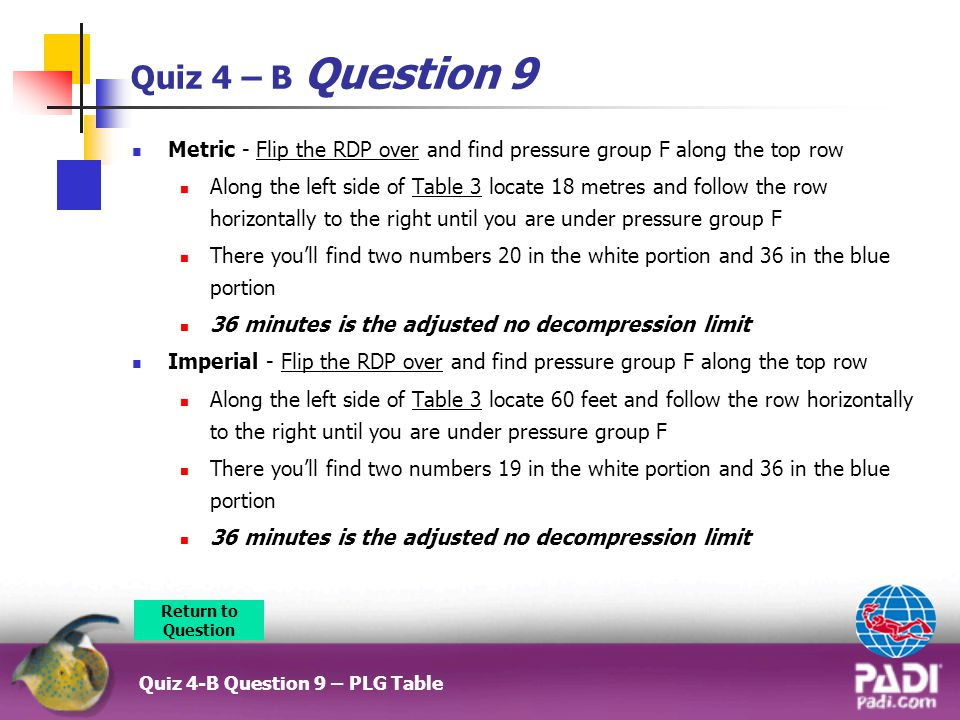 Quiz 4 – B Question 9 Metric - Flip the RDP over and find pressure group F along the top row.
