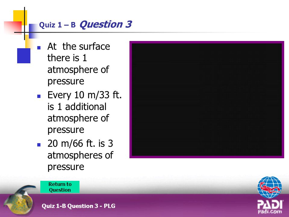 At the surface there is 1 atmosphere of pressure