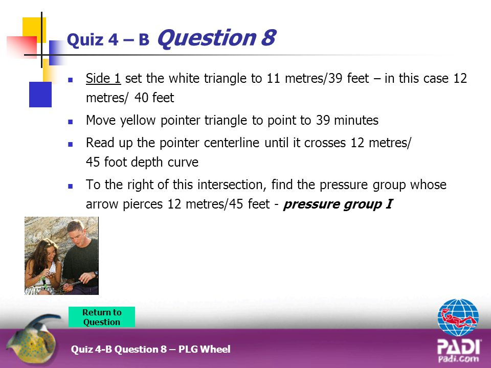 Quiz 4 – B Question 8 Side 1 set the white triangle to 11 metres/39 feet – in this case 12 metres/ 40 feet.