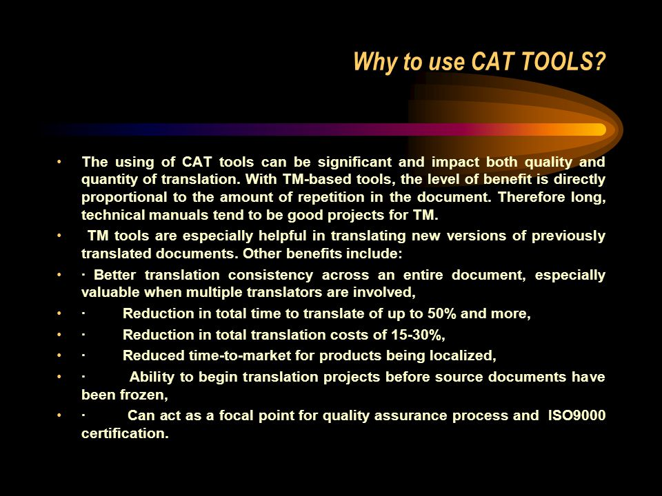 Why to use CAT TOOLS
