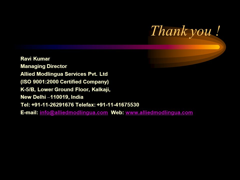 Thank you ! Ravi Kumar Managing Director