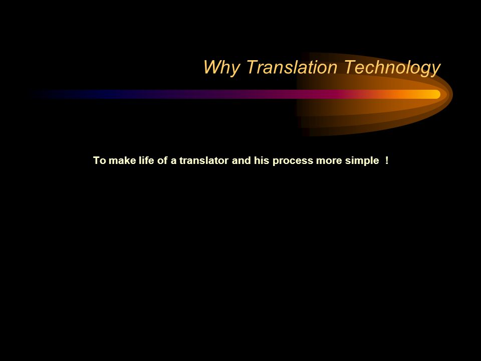 Why Translation Technology