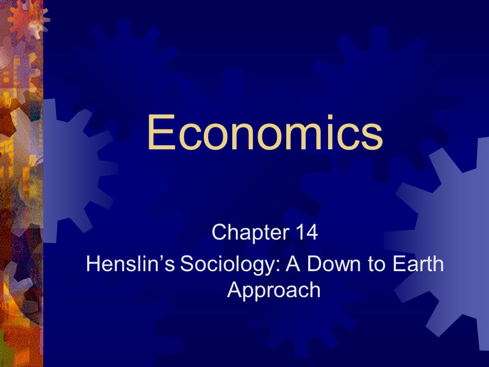 Henslin's Sociology: A Down to Earth Approach