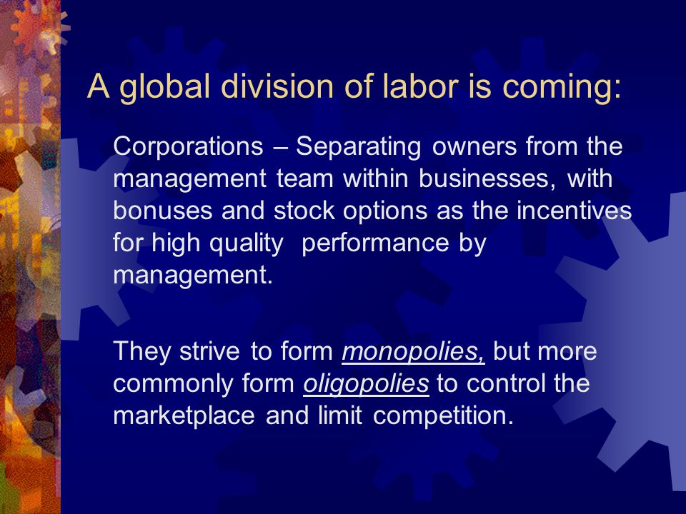 A global division of labor is coming: