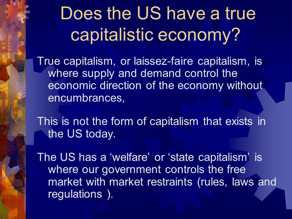 Does the US have a true capitalistic economy