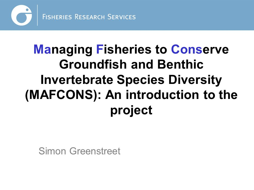 Jo King: Managing Fisheries to Conserve Groundfish and Benthic Invertebrate Species Diversity (MAFCONS): An introduction to the project.