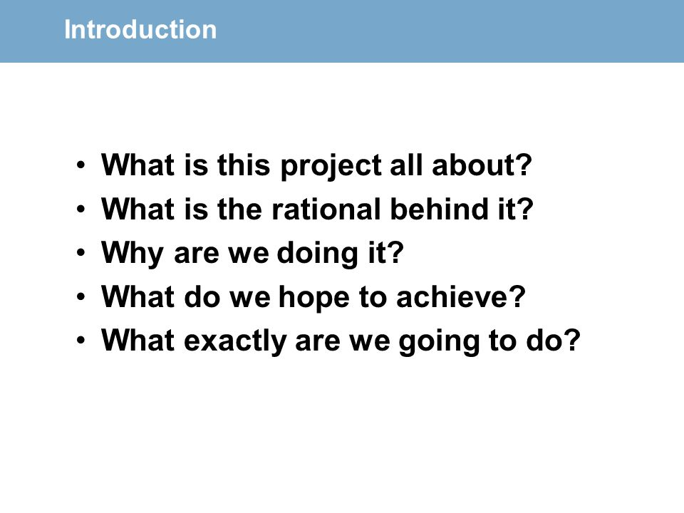 What is this project all about What is the rational behind it