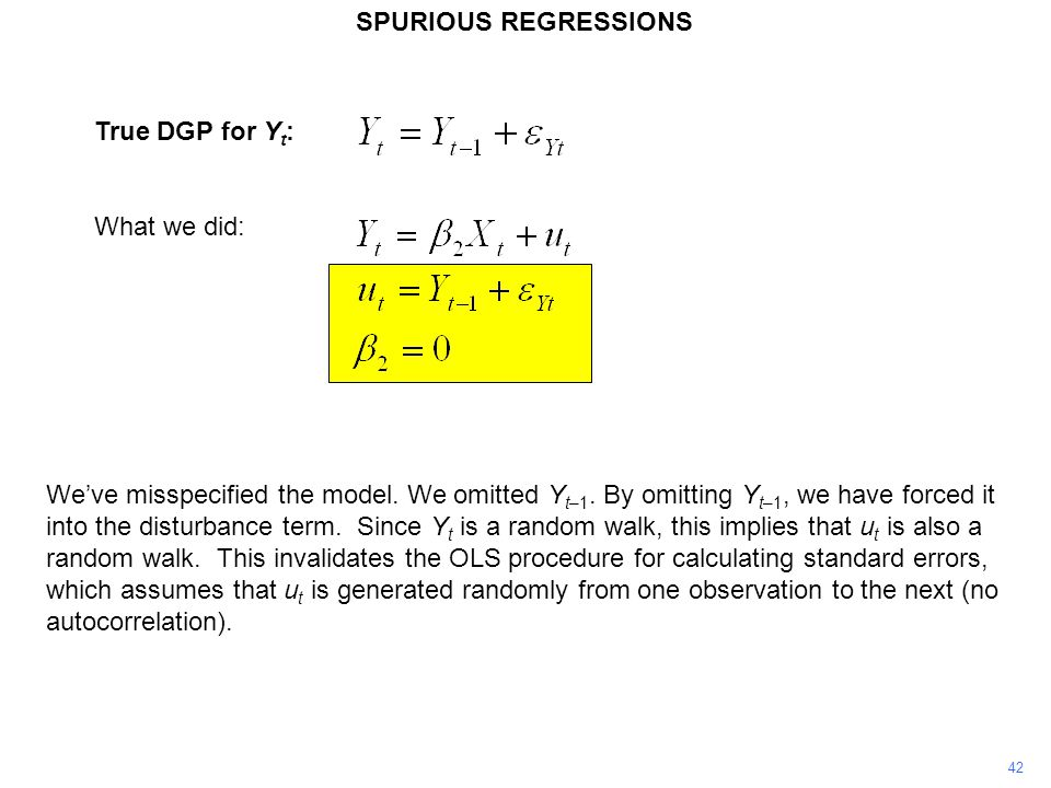 SPURIOUS REGRESSIONS True DGP for Yt: What we did: