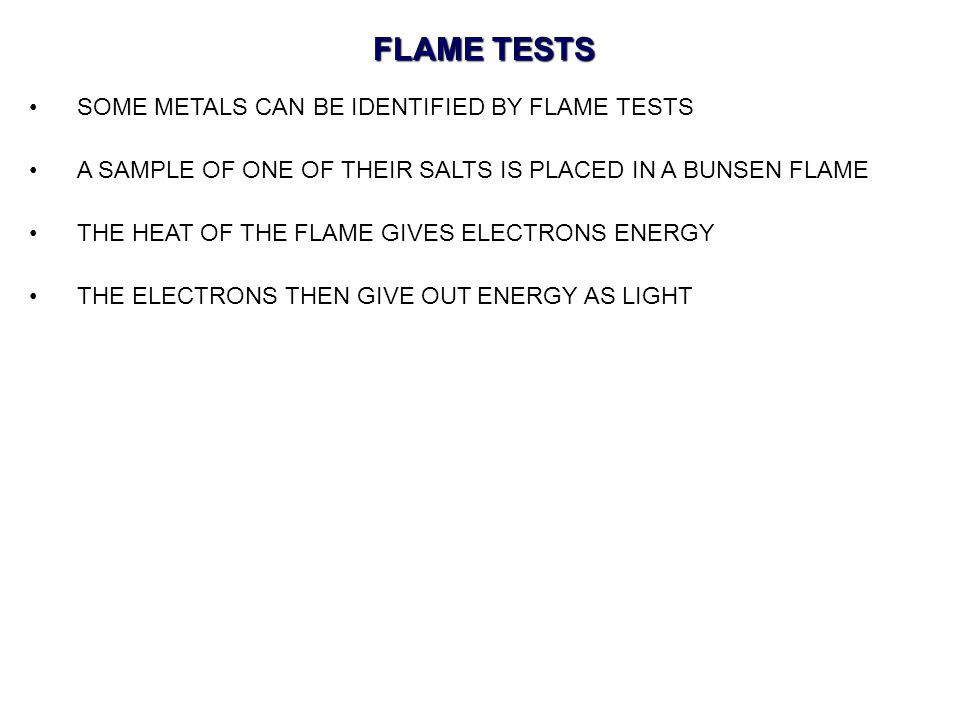 FLAME TESTS SOME METALS CAN BE IDENTIFIED BY FLAME TESTS