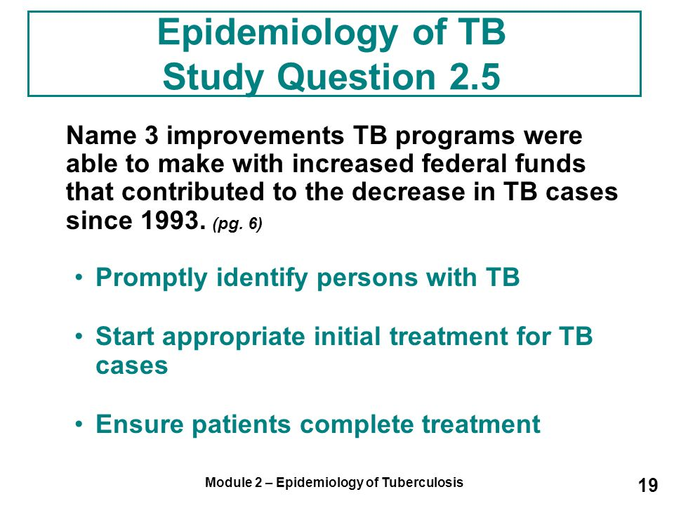 Epidemiology of TB Study Question 2.5