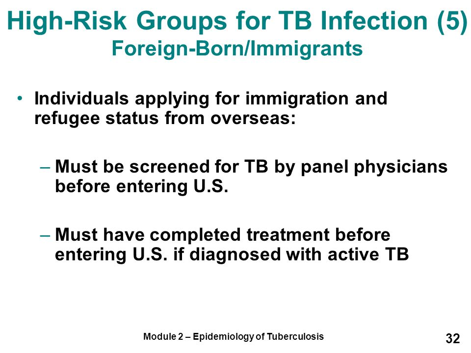 High-Risk Groups for TB Infection (5) Foreign-Born/Immigrants