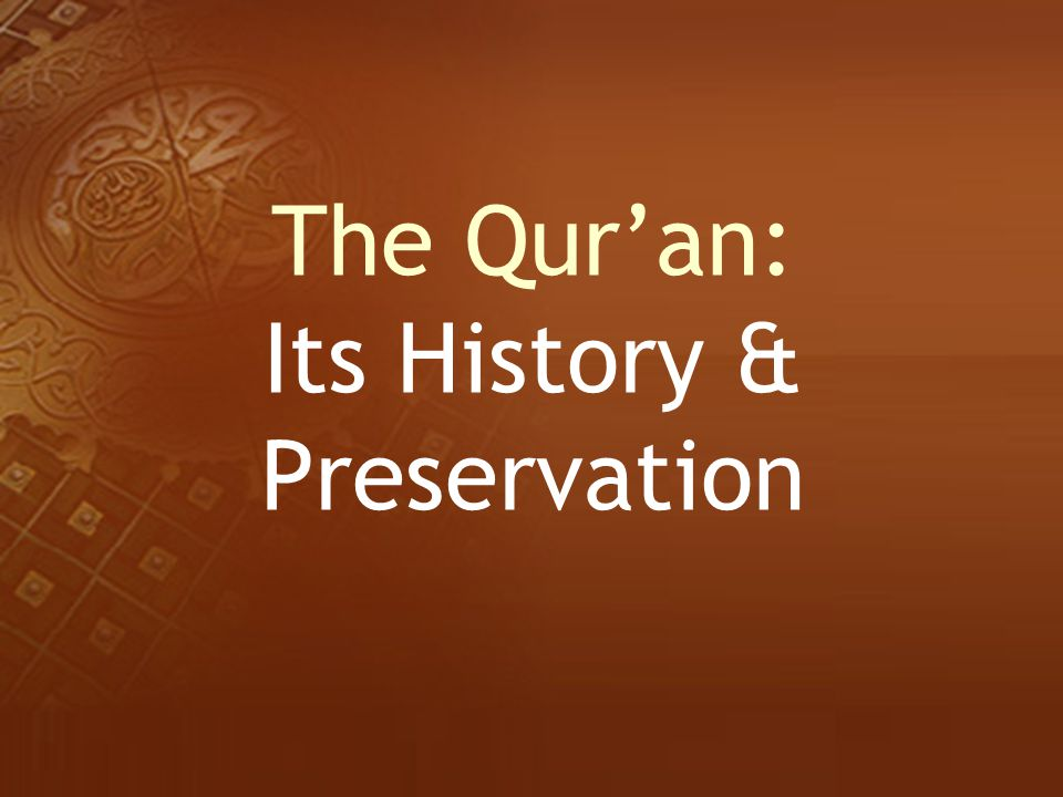 The Qur'an: Its History & Preservation