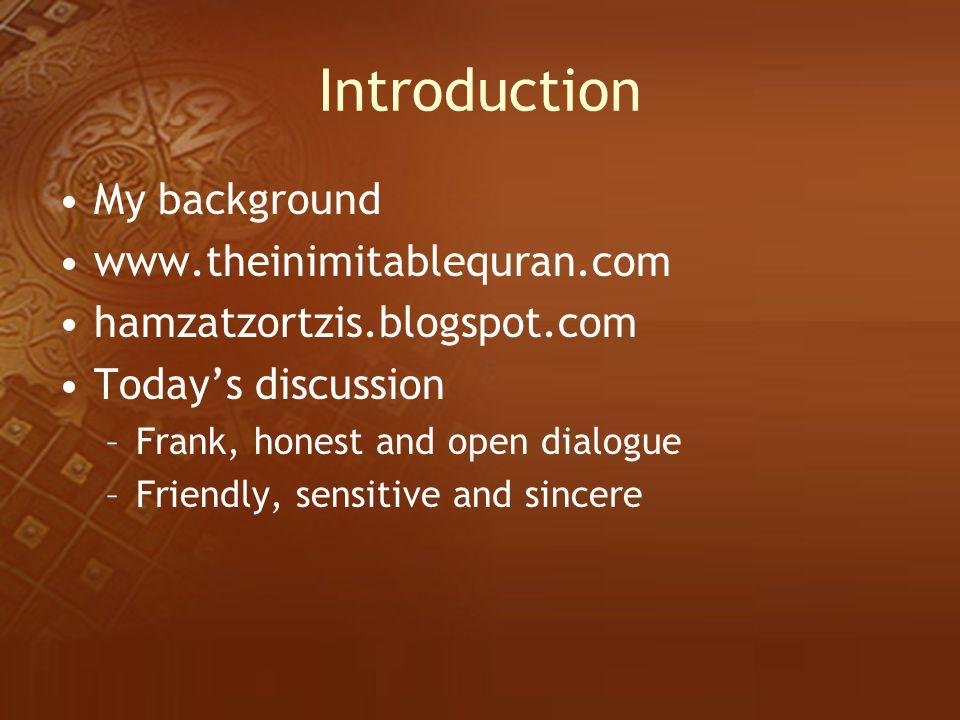 Introduction My background www.theinimitablequran.com