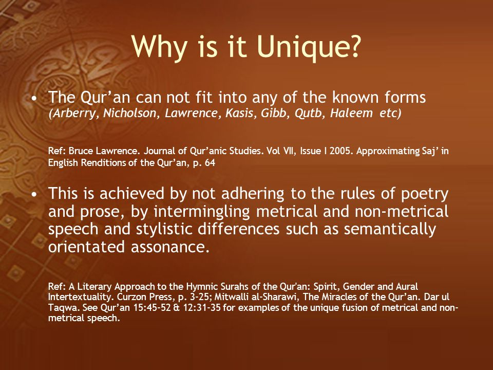Why is it Unique The Qur'an can not fit into any of the known forms (Arberry, Nicholson, Lawrence, Kasis, Gibb, Qutb, Haleem etc)