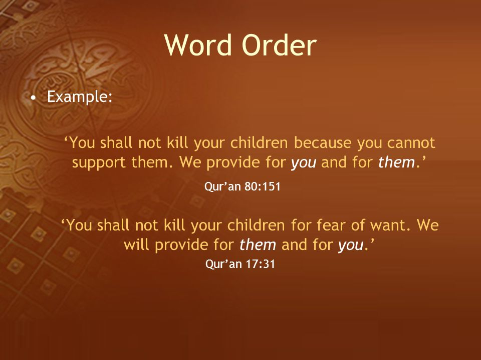 Word Order Example: 'You shall not kill your children because you cannot support them. We provide for you and for them.'