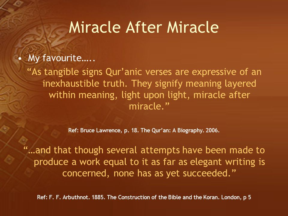 Ref: Bruce Lawrence, p. 18. The Qur'an: A Biography. 2006.