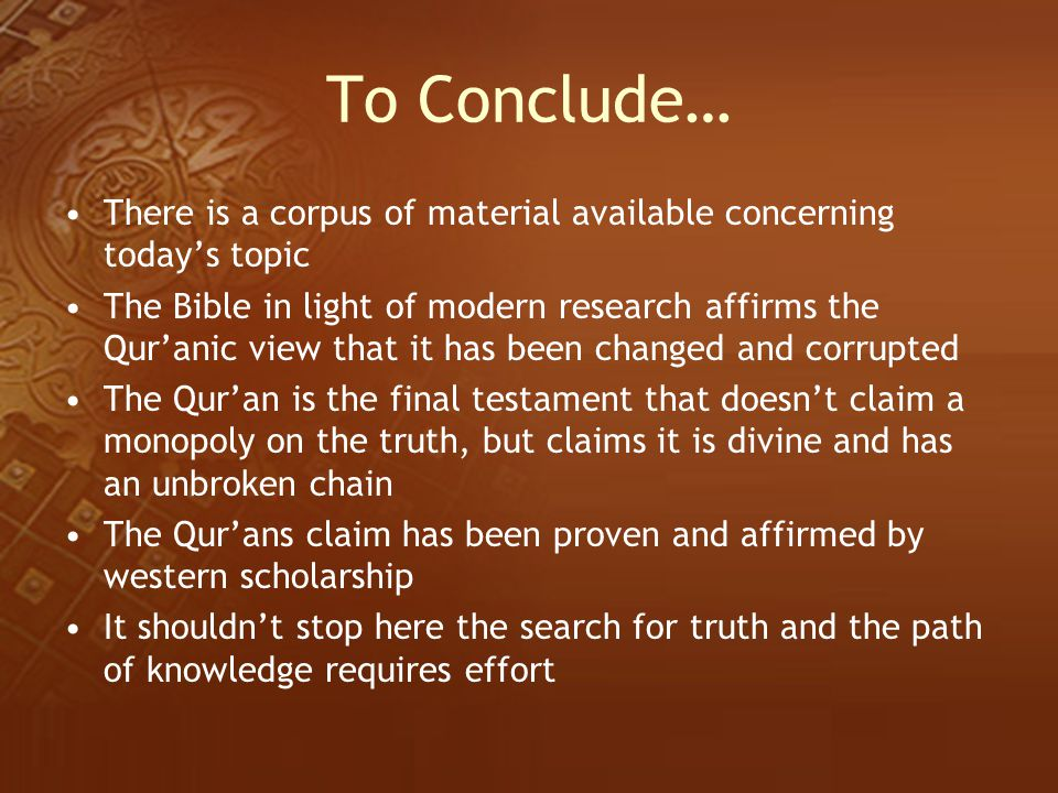 To Conclude… There is a corpus of material available concerning today's topic.