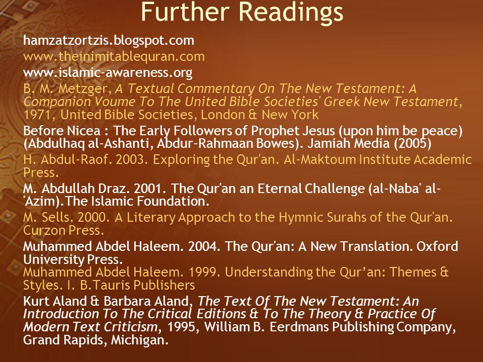Further Readings hamzatzortzis.blogspot.com www.theinimitablequran.com