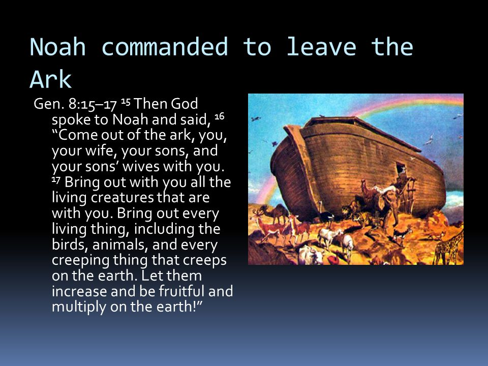 Noah commanded to leave the Ark