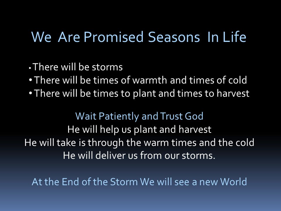 We Are Promised Seasons In Life