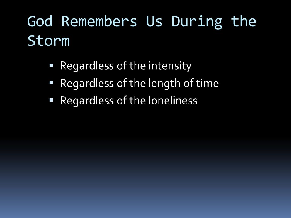 God Remembers Us During the Storm