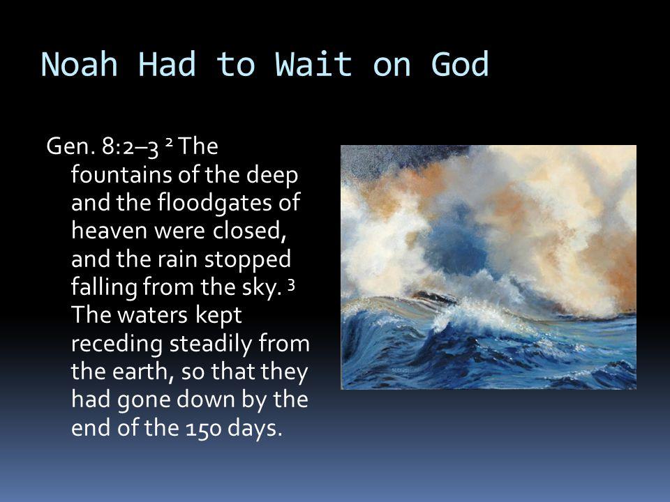 Noah Had to Wait on God