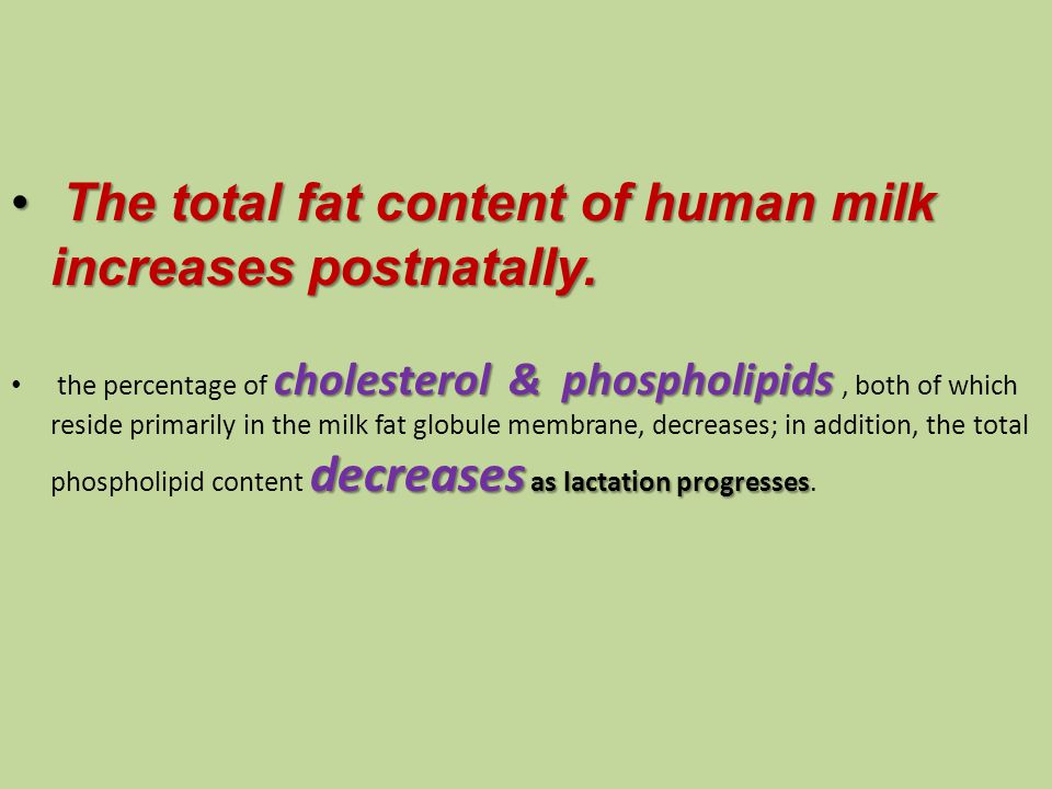 The total fat content of human milk increases postnatally.