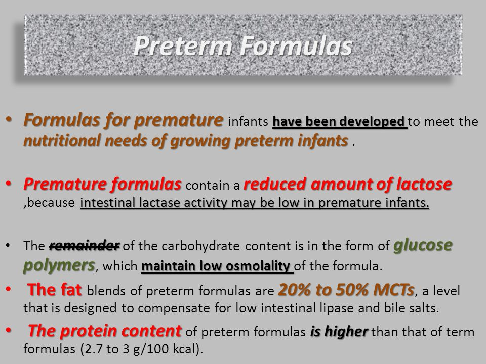 Formulas for premature infants have been developed to meet the nutritional needs of growing preterm infants .