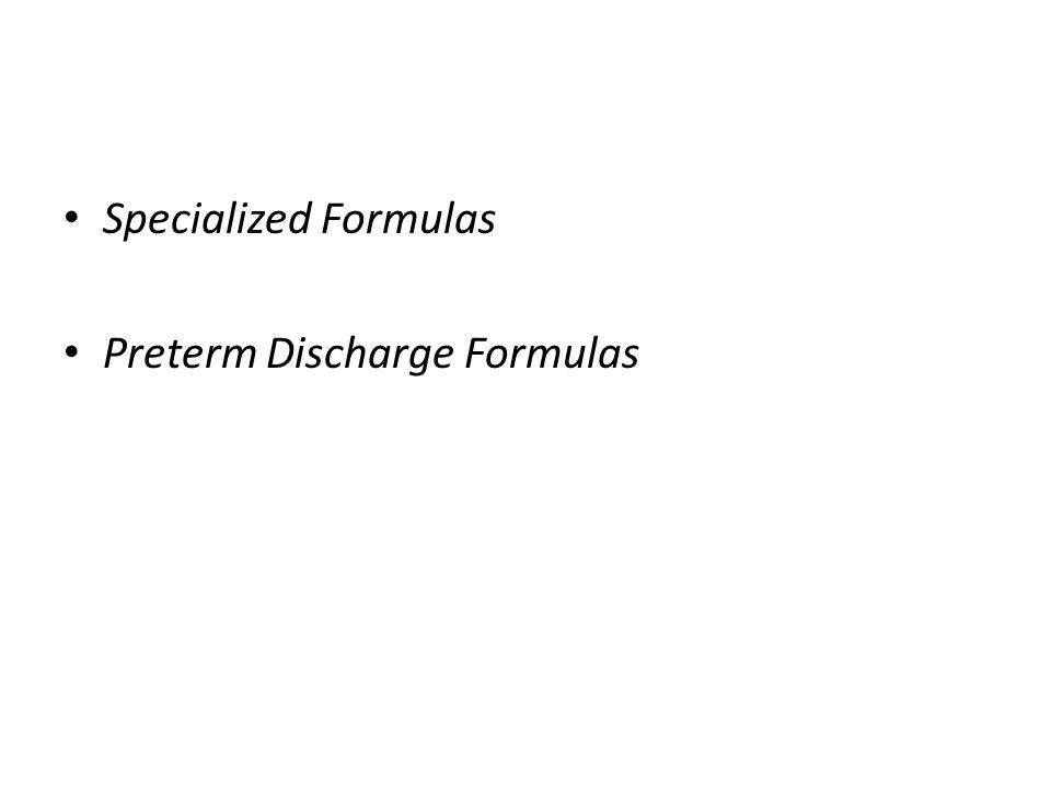 Specialized Formulas Preterm Discharge Formulas