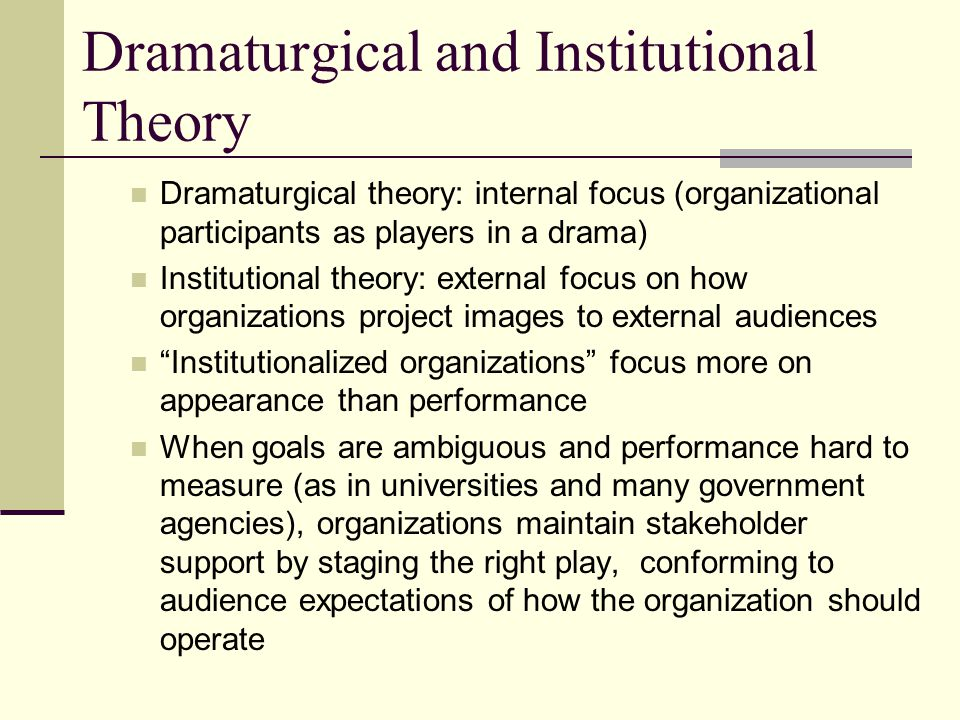 Dramaturgical and Institutional Theory