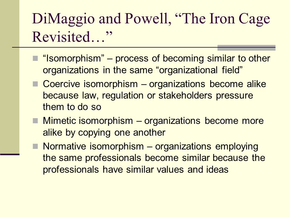 DiMaggio and Powell, The Iron Cage Revisited…