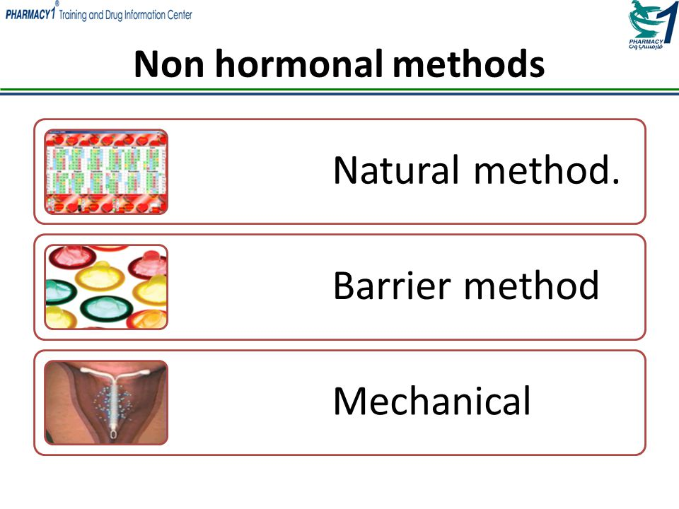 Non hormonal methods Natural method. Barrier method Mechanical