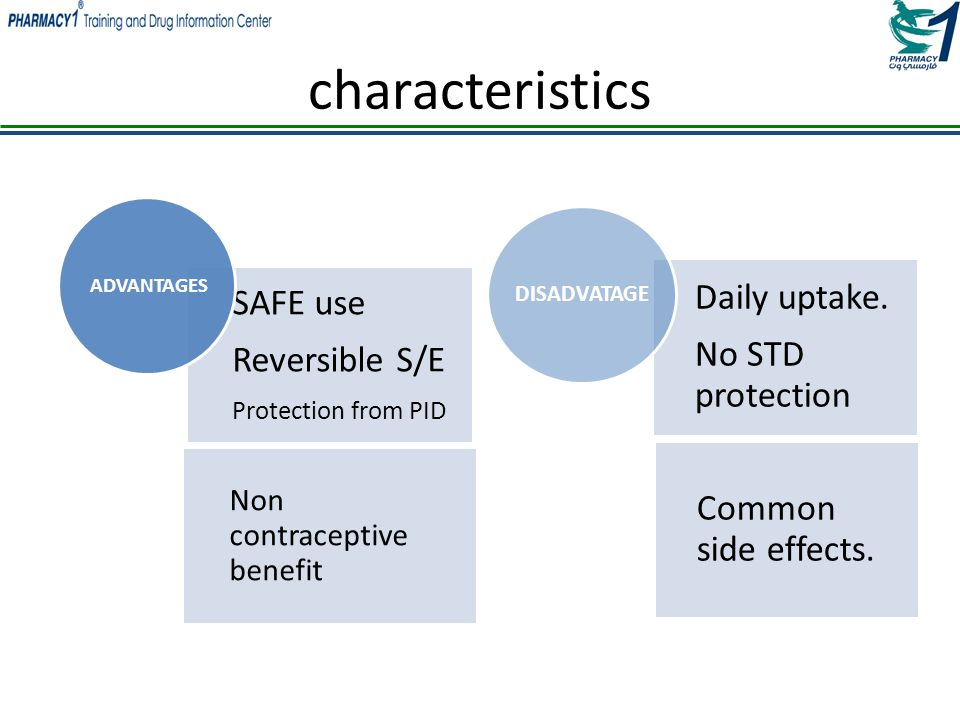 characteristics SAFE use Daily uptake. Common side effects.