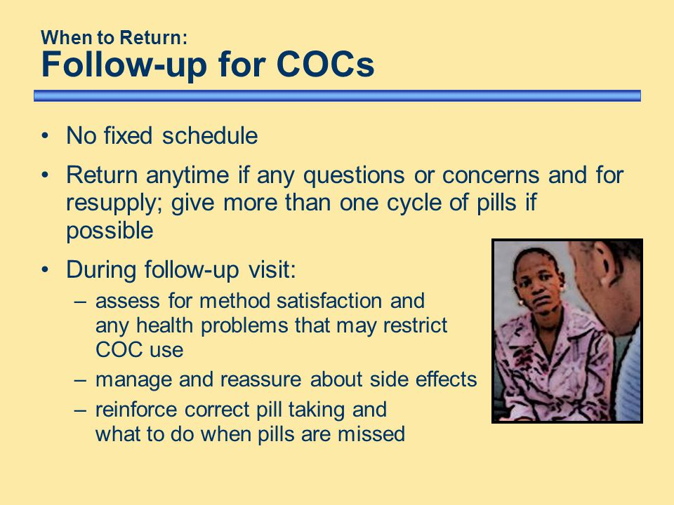 When to Return: Follow-up for COCs