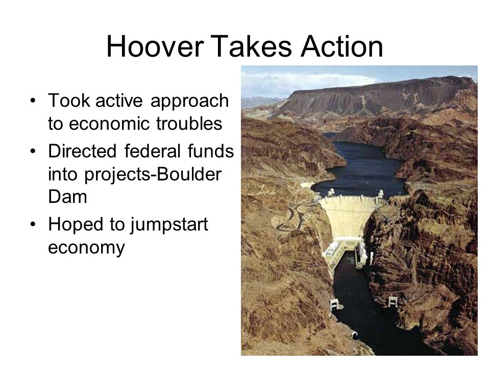 Hoover Takes Action Took active approach to economic troubles