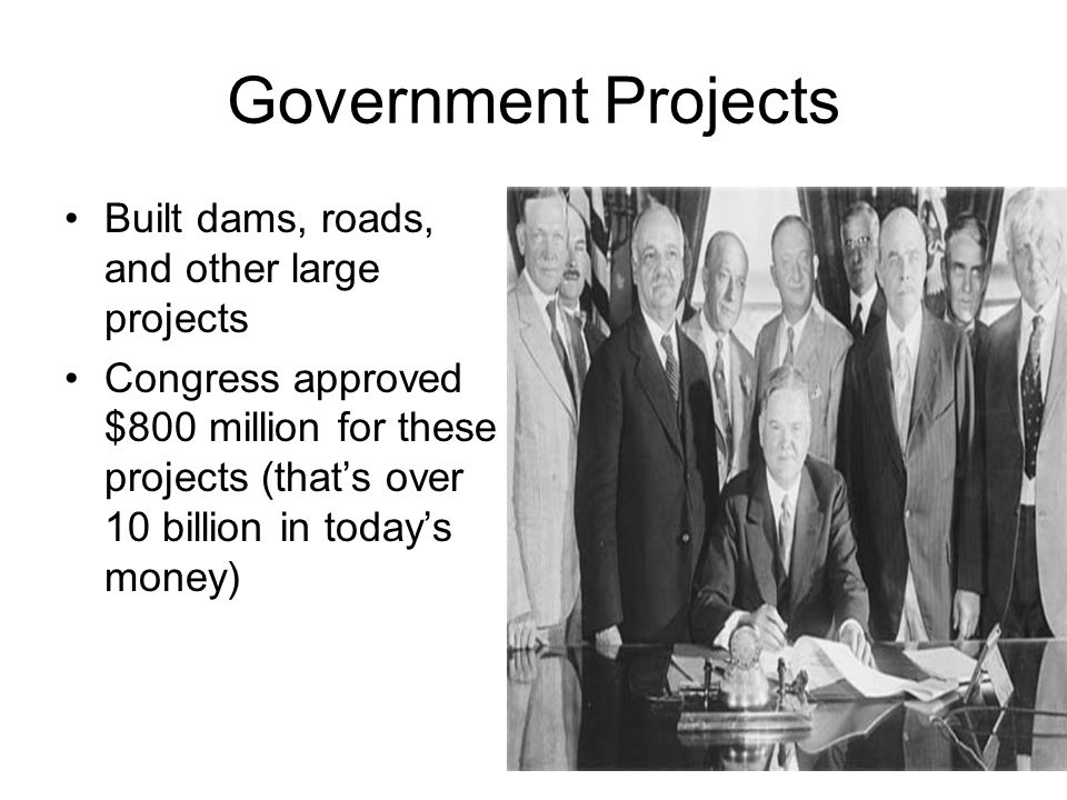 Government Projects Built dams, roads, and other large projects