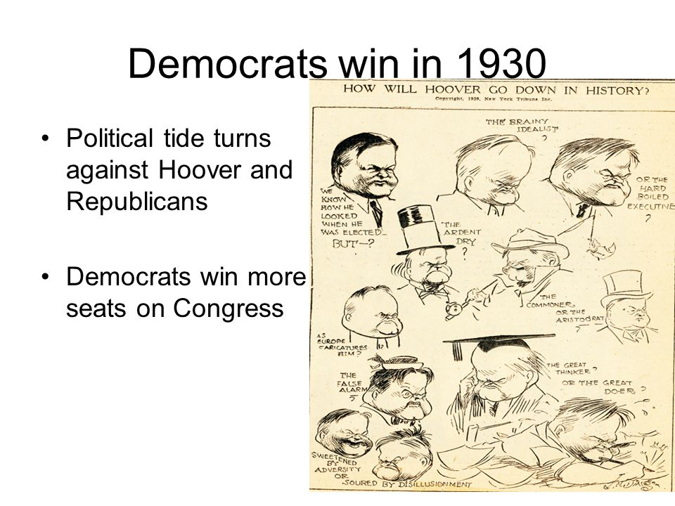 Democrats win in 1930 Political tide turns against Hoover and Republicans.