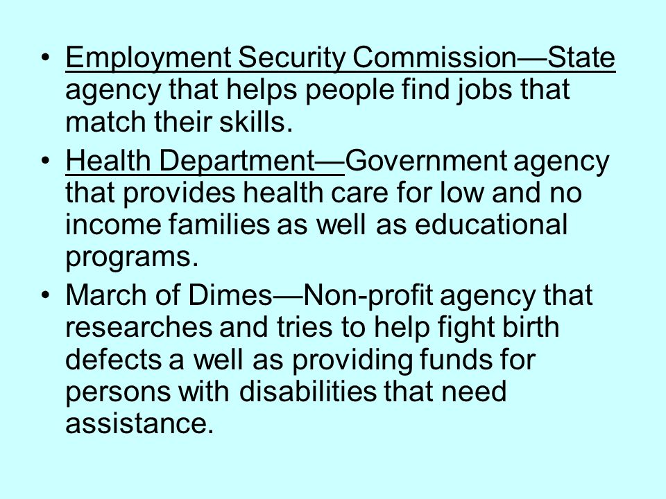 Employment Security Commission—State agency that helps people find jobs that match their skills.