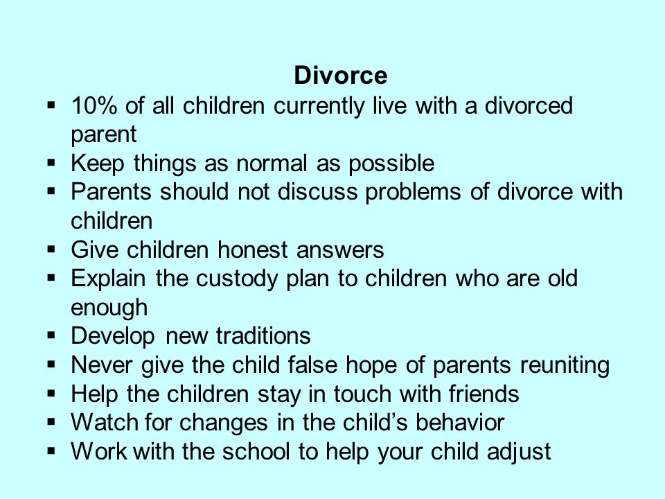 Divorce 10% of all children currently live with a divorced parent