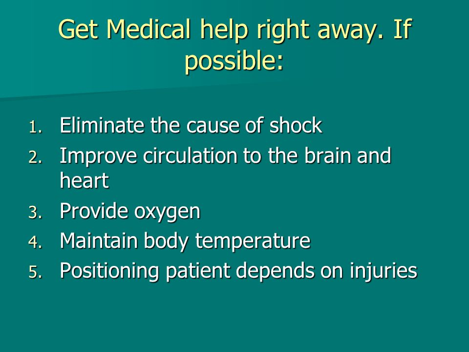 Get Medical help right away. If possible: