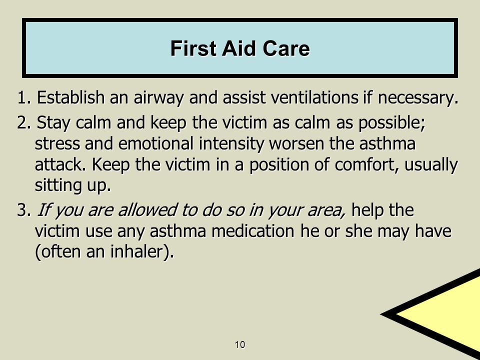 First Aid Care 1. Establish an airway and assist ventilations if necessary.