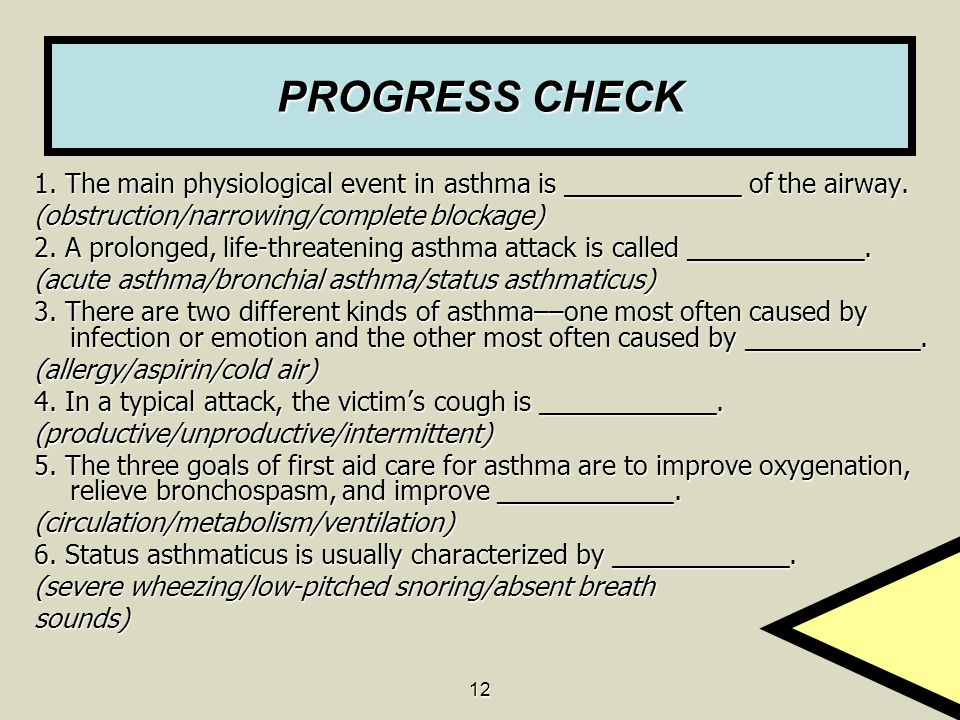 PROGRESS CHECK 1. The main physiological event in asthma is ____________ of the airway. (obstruction/narrowing/complete blockage)