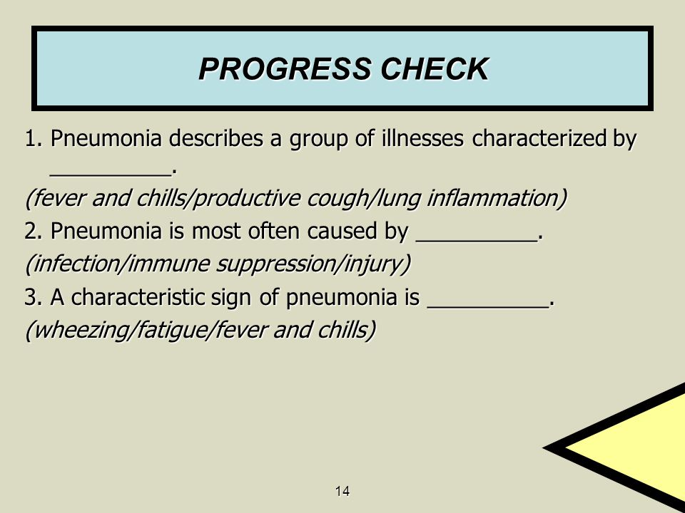 PROGRESS CHECK 1. Pneumonia describes a group of illnesses characterized by __________. (fever and chills/productive cough/lung inflammation)
