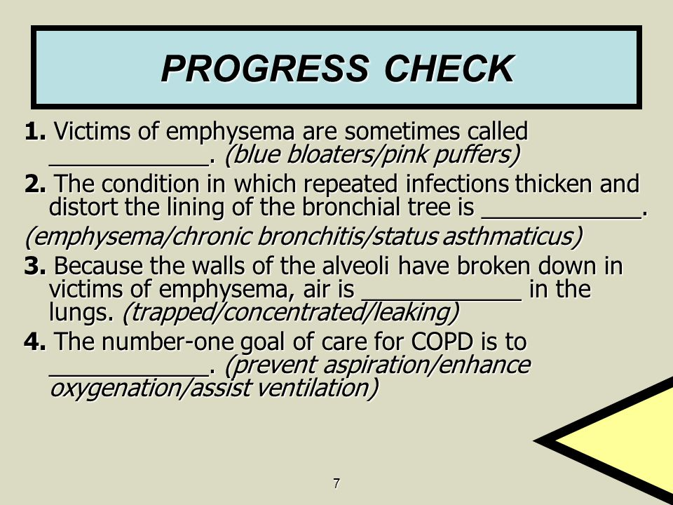 PROGRESS CHECK 1. Victims of emphysema are sometimes called ____________. (blue bloaters/pink puffers)